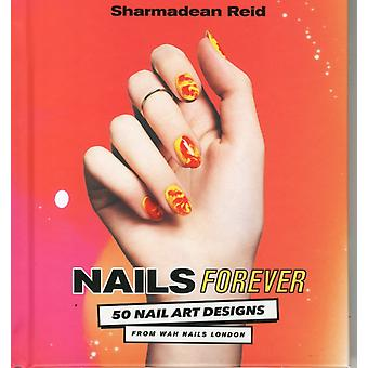 Nails Forever (Hardcover) by Reid Sharmadean