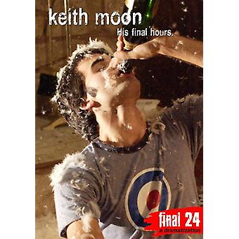 Keith Moon - endelige 24: Hans sidste timer [DVD] USA import