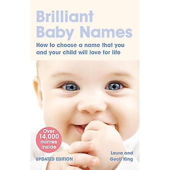 Brilliant Baby Names by Laura King & Geoff King