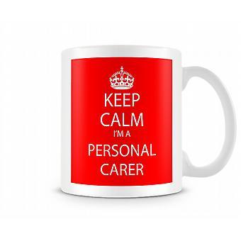 Hålla lugn Im ett personlig vårdare tryckta mugg tryckta mugg