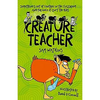 Creature Teacher by Sam Watkins - David O'Connell - 9780192742650 Book