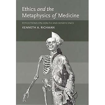 Ethics and the Metaphysics of Medicine - Reflections on Health and Ben