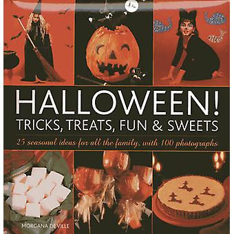 Halloween! Tricks - Treats - Fun & Sweets - 25 Seasonal Ideas for All