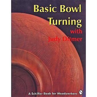 Basic Bowl Turning by Judy Ditmer - 9780887406270 Book