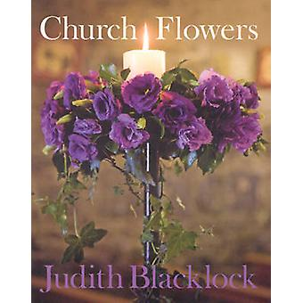 Church Flowers by Judith Blacklock - 9780955239168 Book
