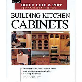 Armoires de cuisine de bâtiment par Udo Schmidt - livre 9781561584703