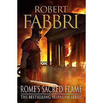 Rome's Sacred Flame by Robert Fabbri - 9781782397045 Book