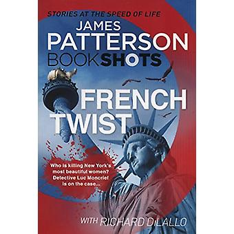 French Twist - Bookshots by James Patterson - 9781786531377 Book