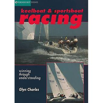 Keelboat and Sportsboat Racing by Glyn Charles - 9781898660378 Book