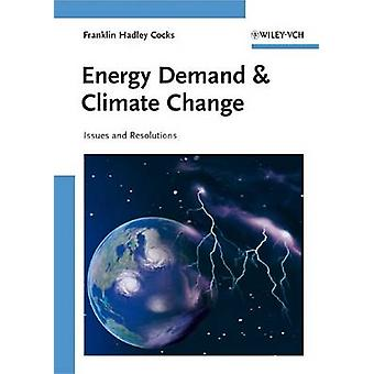 Energy Demand and Climate Change - Issues and Resolutions by Franklin