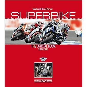 Superbike 2009/2010 - The Official Book by Claudio  Porrozzi - 9788879