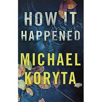 Como aconteceu por Michael Koryta - livro 9781473614604