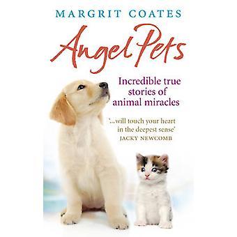 Angel kæledyr - utrolige sande historier om dyr mirakler af Margrit Coa