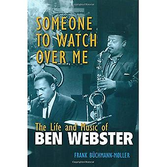 Someone to Watch Over Me: The Life and Music of Ben Webster (Jazz Perspectives)