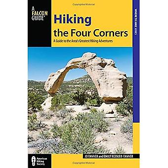 Hiking the Four Corners: A Guide to the Areas' Greatest Hiking Adventures (Regional Hiking Series)