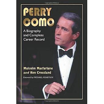 Perry Como: Eine Biographie und vollständige Erfolge meiner Karriere
