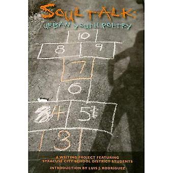 Själ Talk: Urban ungdom poesi: en skriva Project Featuring Syrakusa City School District studenter