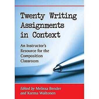 Twenty Writing Assignments in Context: An Instructor's Resource for the Composition Classroom