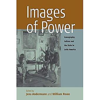 Bilder von Power: Ikonographie, Kultur und Staat in Lateinamerika (Remapping Kulturgeschichte)