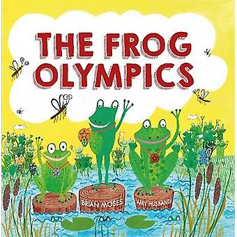 The Frog Olympics by Brian Moses - Amy Husband - 9780750296830 Book
