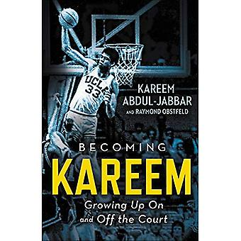 Becoming Kareem: Growing Up� On and Off the Court