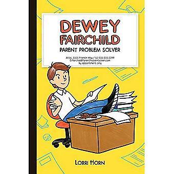 Dewey Fairchild, übergeordnete Problem Solver