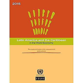 Latijns-Amerika en het Caribisch gebied in de wereldeconomie 2015: de regionale handel Crisis - beoordeling en Outlook