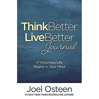 Think Better, Live Better Journal: A Guide to Living� a Victorious Life