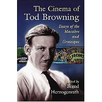 The Cinema of Tod Browning: Essays of the Macabre and Grotesque