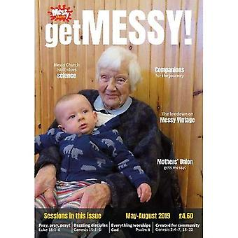 Get Messy! May-August 2019:� Session material, news, stories and inspiration for� the Messy Church community� (Get Messy!)