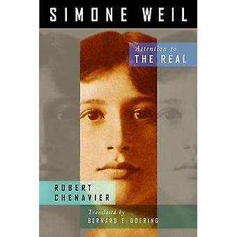 Simone Weil Attention to the Real by Chenavier & Robert