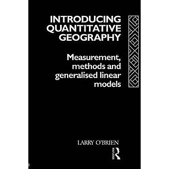 Introducing Quantitative Geography Measurement Methods and Generalised Linear Models by OBrien & Larry