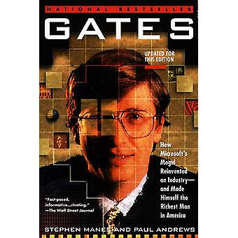 Gates How Microsofts Mogul Reinvented an IndustryAnd Made Himself the Richest Man in America by Manes & Stephen