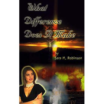 What Difference Does It Make by Robinson & Sara M.