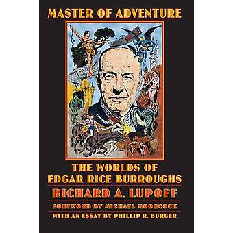 Master of Adventure The Worlds of Edgar Rice Burroughs by Lupoff & Richard A.