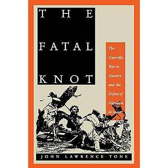 Den dödlig Knut gerillasoldaten kriger i Navarra och nederlag av Napoleon i Spanien av tonen & John Lawrence