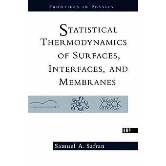 Statistische Thermodynamik Oberflächen Schnittstellen und Membranen von Safran & Samuel