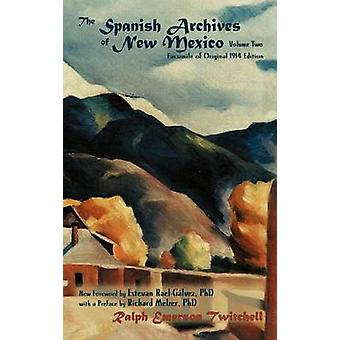 The Spanish Archives of New Mexico Vol. Two Hardcover by Twitchell & Ralph Emerson