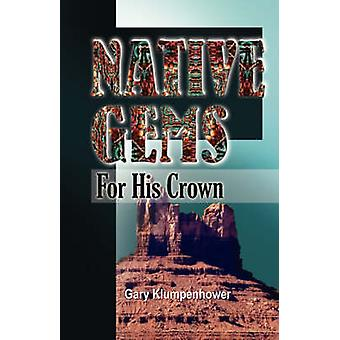 Native Edelsteine für seine Krone von Klumpenhower & Gary