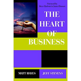 The Heart of Business by Hayes & Matt