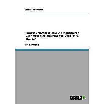Tempus Und Aspekt Im Spanischdeutschen Bersetzungsvergleich Miguel Delibes El Camino von & Isabelle Strohkamp