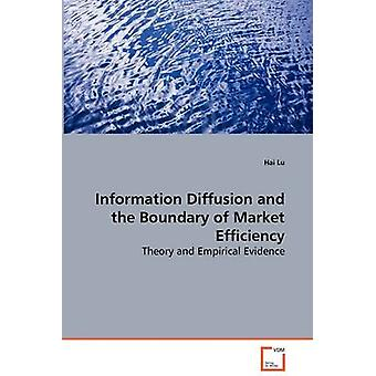 Information Diffusion and the Boundary of Market Efficiency  Theory and Empirical Evidence by Lu & Hai