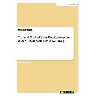 Vor und Nachteile des Kolchosensystems in der UdSSR nach dem 2. Weltkrieg by Bosak & Michael