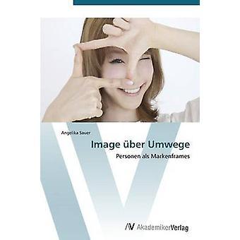 Bild Uber Umwege av Sauer Angelika