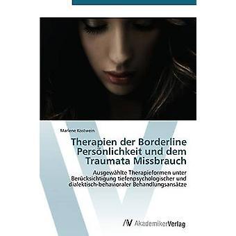 Therapien Der Borderline Personlichkeit Und Dem Traumata Missbrauch by Kostwein Marlene