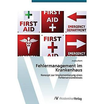Fehlermanagement Im Krankenhaus by Roth Andrea