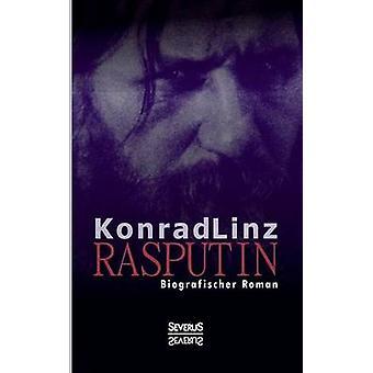 Rasputin. Biografischer Roman by Linz & Konrad