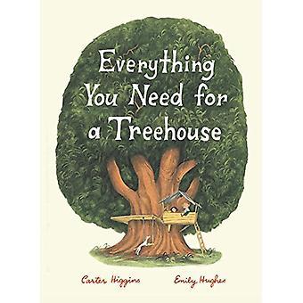 Alles was Sie brauchen für ein Baumhaus von Carter Higgins - 9781452142555