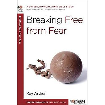 Breaking Free from Fear by Kay Arthur - David Lawson - 9780307729859