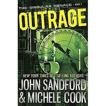 Outrage (the Singular Menace - 2) by John Sandford - Michele Cook - J